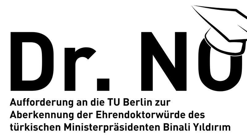 Zur Debatte über die an den türkischen Ministerpräsident Binali Yildirim von der TU Berlin verliehene Ehrendoktorwürde