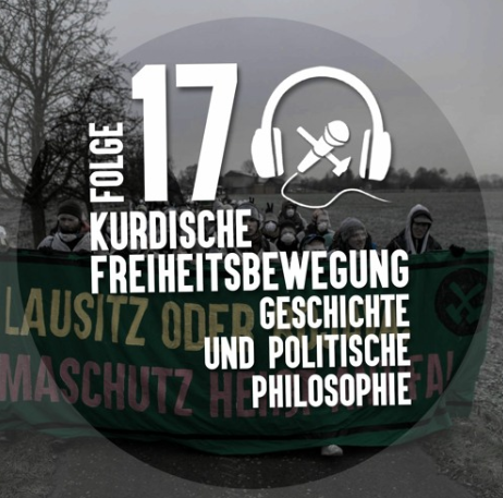 Ende Gelände Podcast – Kurdische Freiheitsbewegung: Geschichte und politische Philosophie