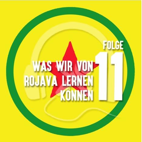 Ende Gelände Podcast – Lernen von Rojava